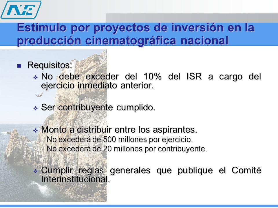 Requisitos: Requisitos: No debe exceder del 10% del ISR a cargo del ejercicio inmediato anterior. No debe exceder del 10% del ISR a cargo del ejercici