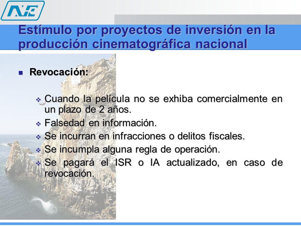 Revocación: Revocación: Cuando la película no se exhiba comercialmente en un plazo de 2 años. Cuando la película no se exhiba comercialmente en un pla