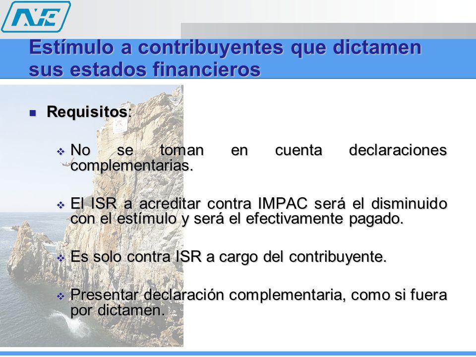 Requisitos: Requisitos: No se toman en cuenta declaraciones complementarias. No se toman en cuenta declaraciones complementarias. El ISR a acreditar c