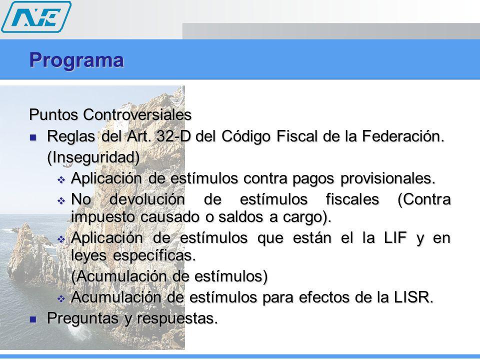 Programa Puntos Controversiales Reglas del Art. 32-D del Código Fiscal de la Federación. Reglas del Art. 32-D del Código Fiscal de la Federación.(Inse
