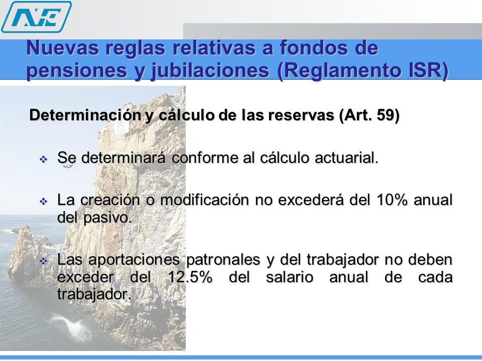 Determinación y cálculo de las reservas (Art.59) Se determinará conforme al cálculo actuarial.