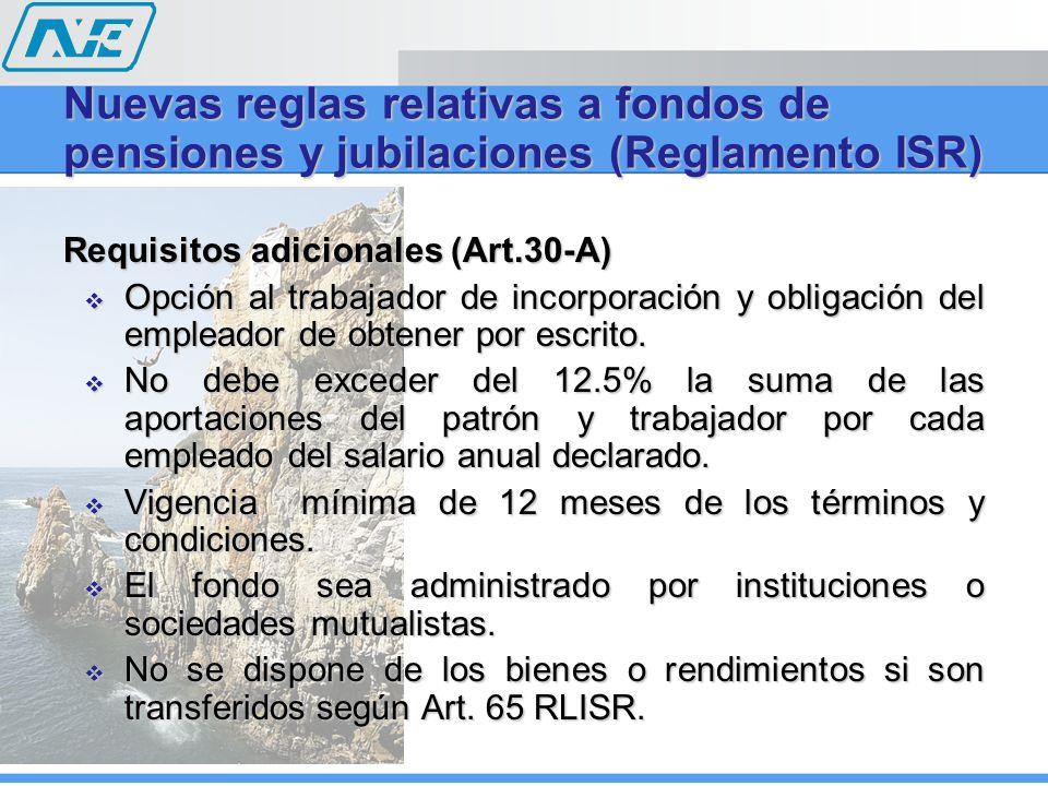 Requisitos adicionales (Art.30-A) Opción al trabajador de incorporación y obligación del empleador de obtener por escrito.