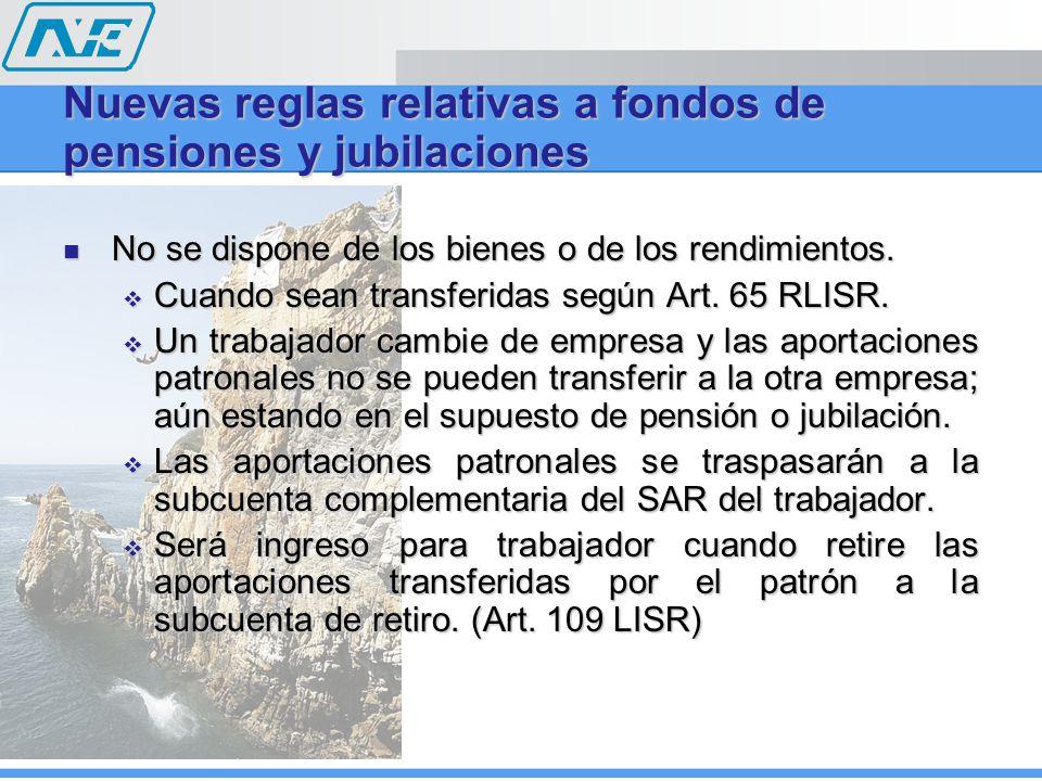 No se dispone de los bienes o de los rendimientos. No se dispone de los bienes o de los rendimientos. Cuando sean transferidas según Art. 65 RLISR. Cu