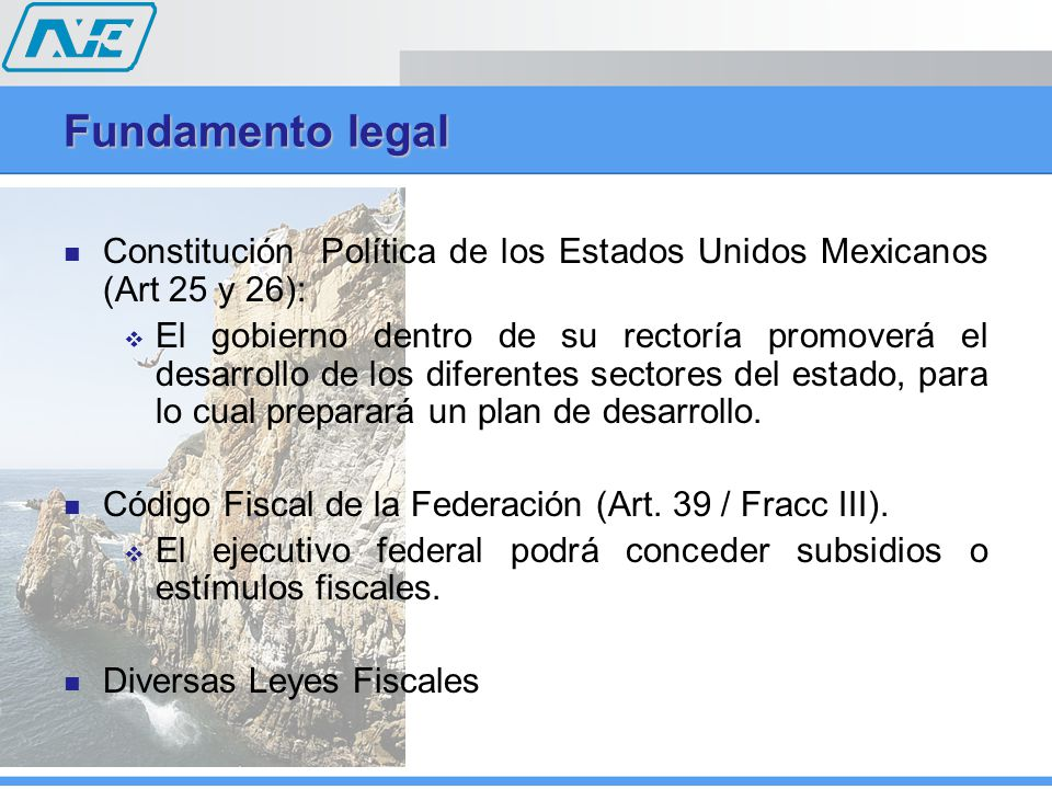 Fundamento legal Constitución Política de los Estados Unidos Mexicanos (Art 25 y 26): El gobierno dentro de su rectoría promoverá el desarrollo de los
