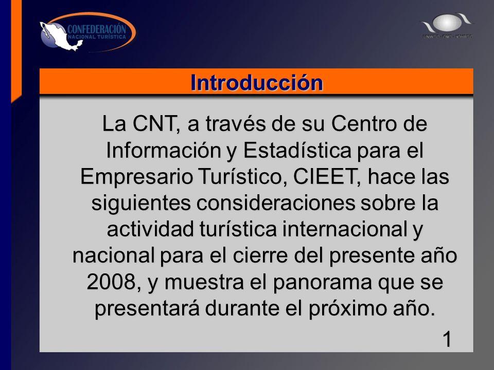 Introducción La CNT, a través de su Centro de Información y Estadística para el Empresario Turístico, CIEET, hace las siguientes consideraciones sobre