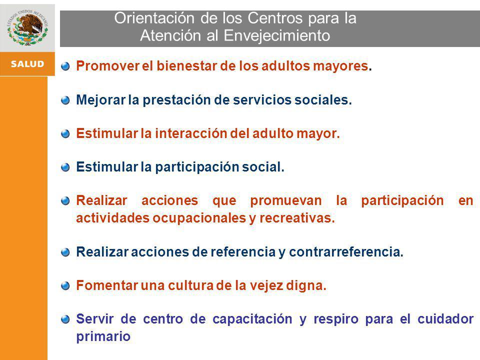 ESTRATEGIA NACIONAL DE PROMOCIÓN Y PREVENCIÓN PARA UNA MEJOR SALUD Orientación de los Centros para la Atención al Envejecimiento Promover el bienestar