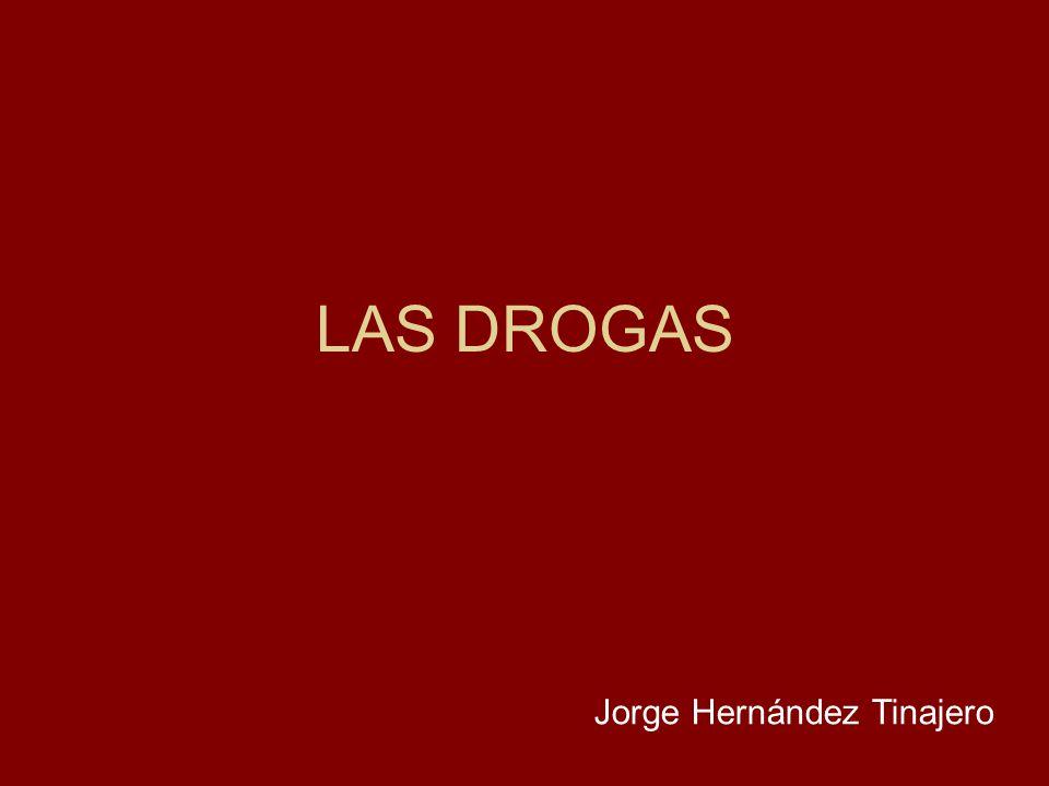 LAS DROGAS Jorge Hernández Tinajero