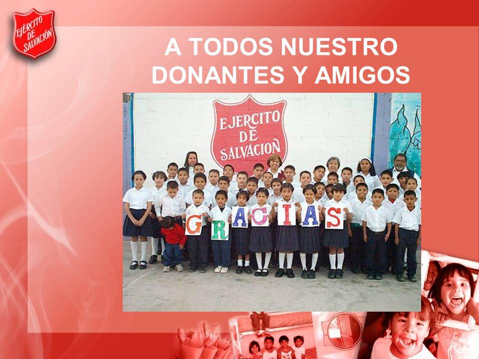 A TODOS NUESTRO DONANTES Y AMIGOS