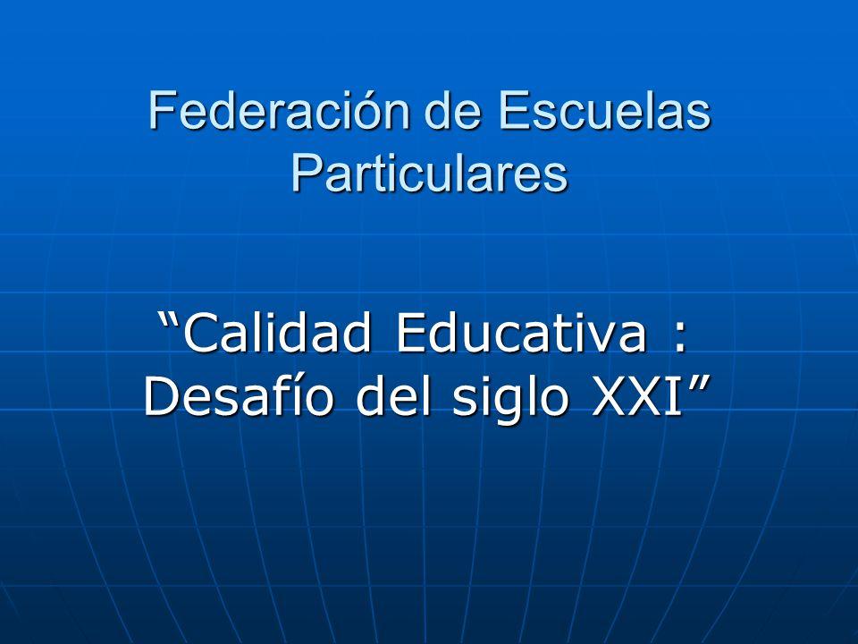 Federación de Escuelas Particulares Calidad Educativa : Desafío del siglo XXI