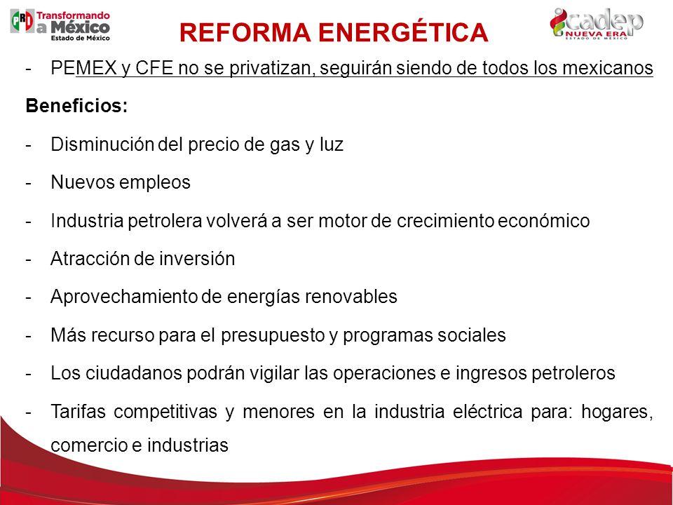 -PEMEX y CFE no se privatizan, seguirán siendo de todos los mexicanos Beneficios: -Disminución del precio de gas y luz -Nuevos empleos -Industria petr
