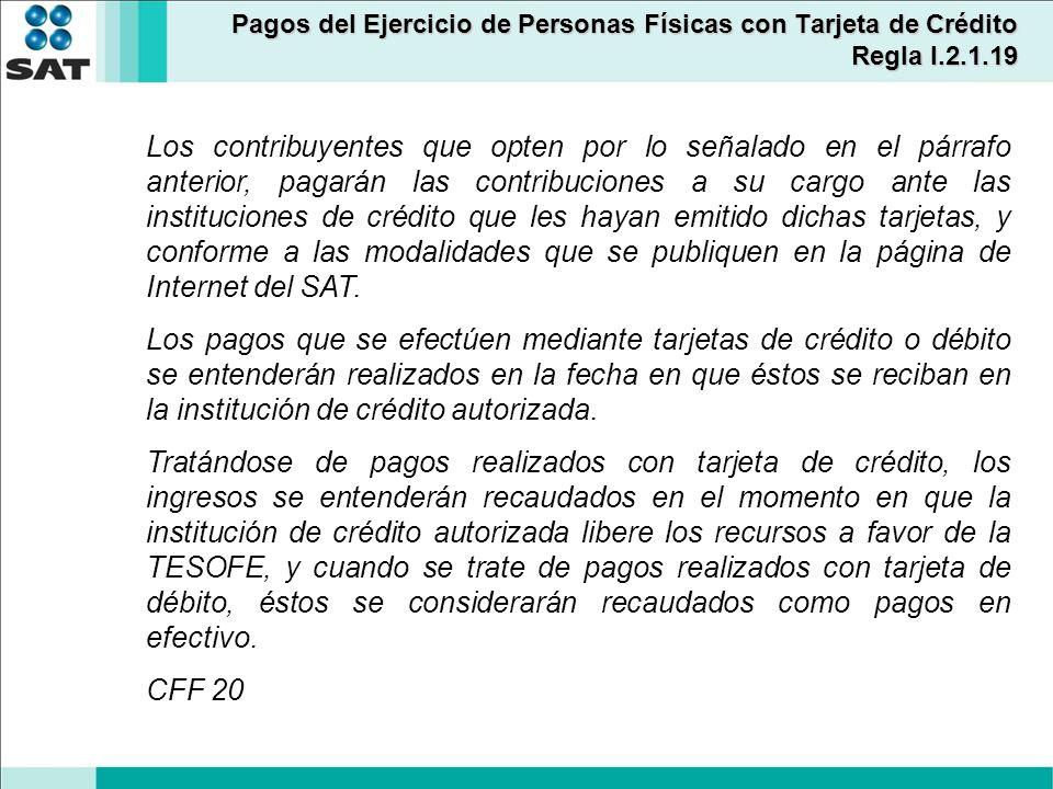 Los contribuyentes que opten por lo señalado en el párrafo anterior, pagarán las contribuciones a su cargo ante las instituciones de crédito que les h