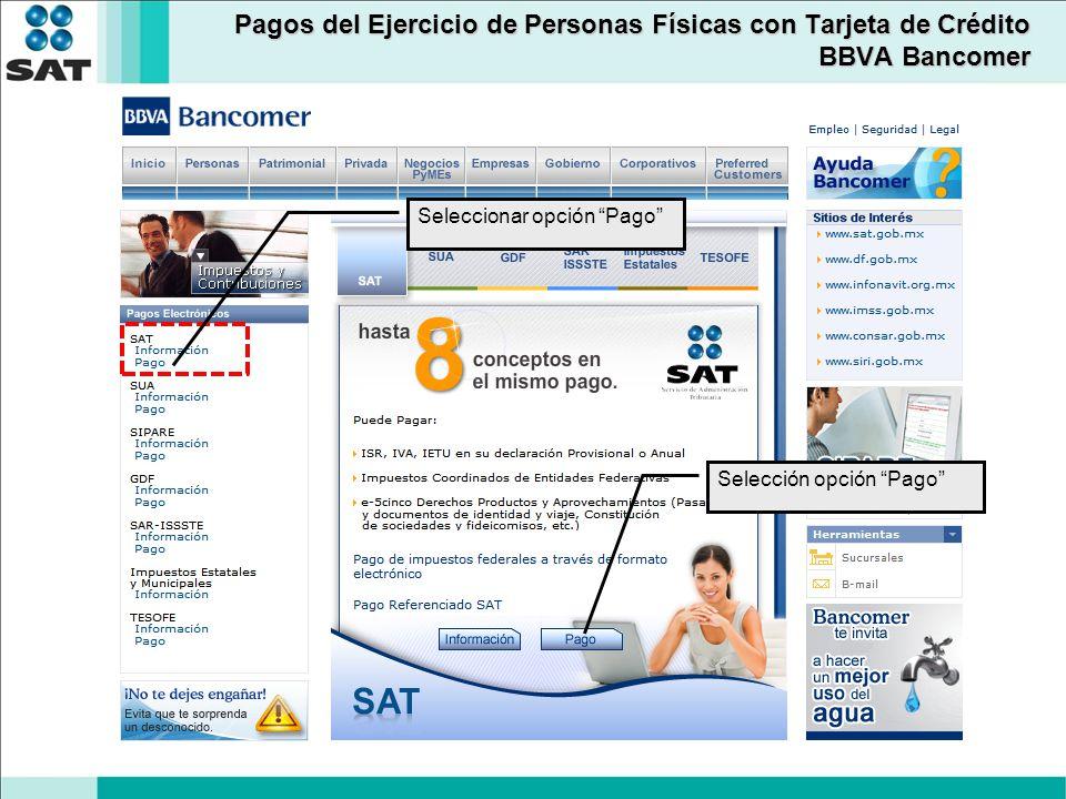 Pagos del Ejercicio de Personas Físicas con Tarjeta de Crédito BBVA Bancomer Seleccionar opción Pago Selección opción Pago