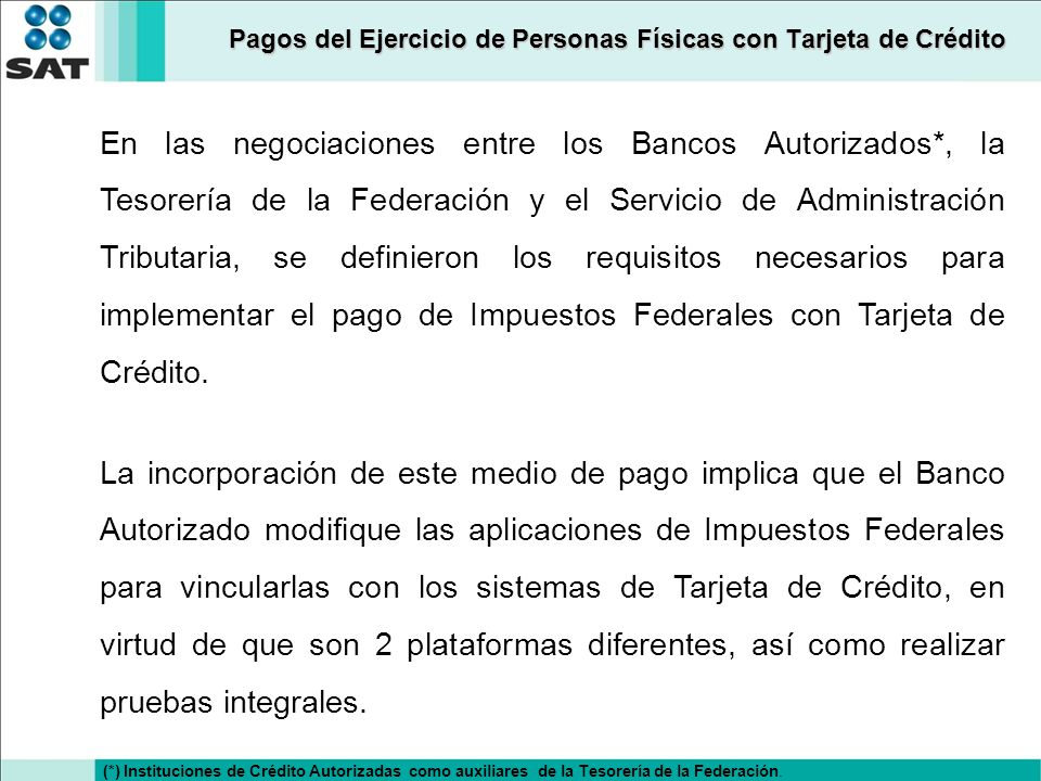 Pagos del Ejercicio de Personas Físicas con Tarjeta de Crédito En las negociaciones entre los Bancos Autorizados*, la Tesorería de la Federación y el