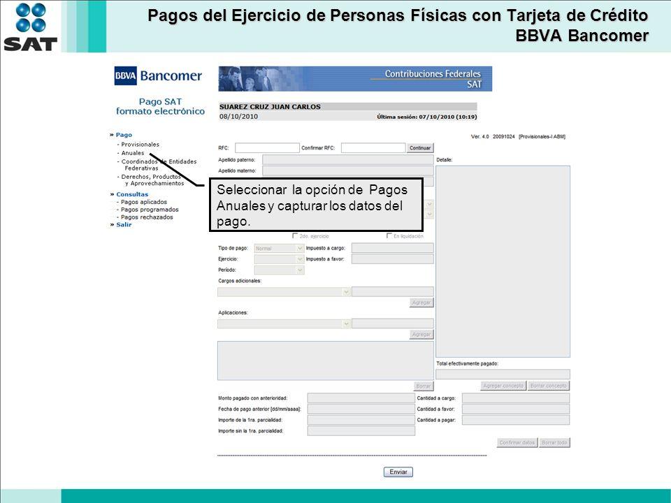 Pagos del Ejercicio de Personas Físicas con Tarjeta de Crédito BBVA Bancomer Seleccionar la opción de Pagos Anuales y capturar los datos del pago.