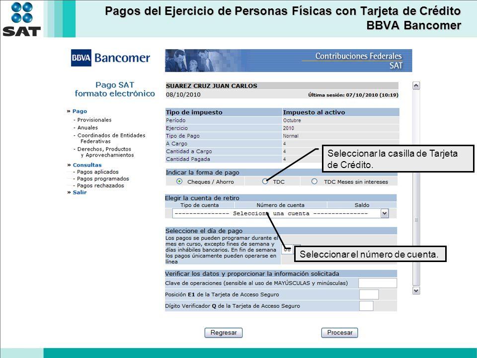 Pagos del Ejercicio de Personas Físicas con Tarjeta de Crédito BBVA Bancomer Seleccionar la casilla de Tarjeta de Crédito. Seleccionar el número de cu