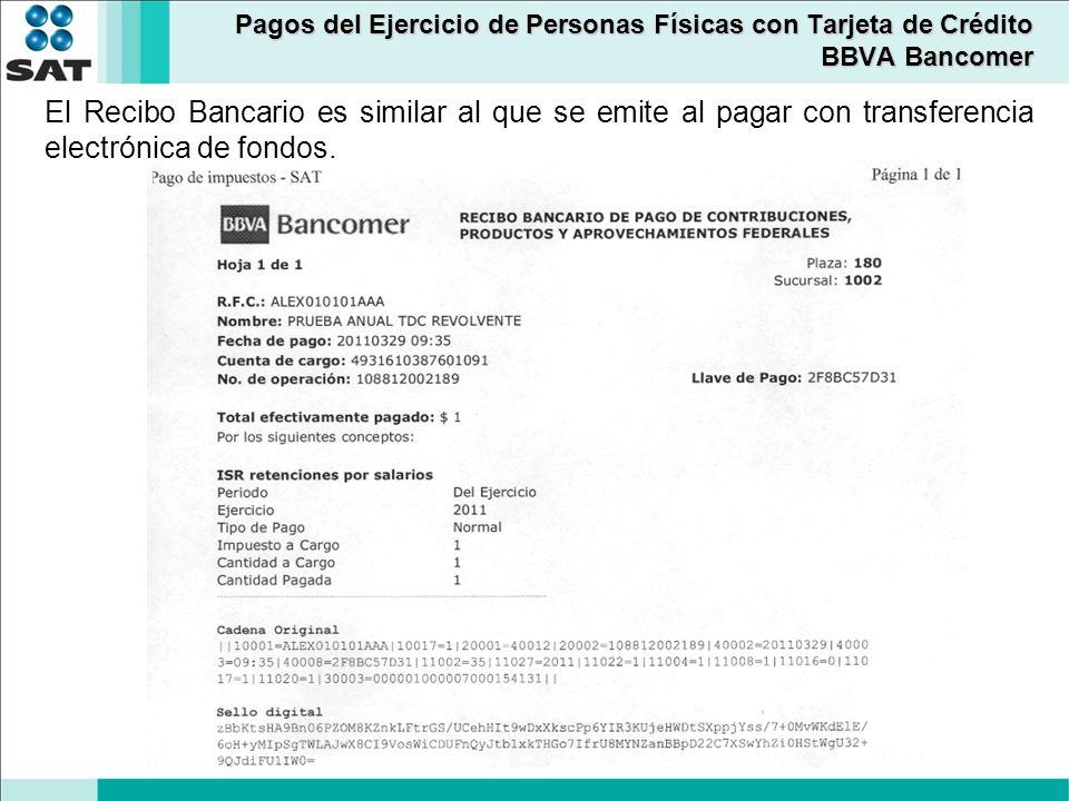 Pagos del Ejercicio de Personas Físicas con Tarjeta de Crédito BBVA Bancomer El Recibo Bancario es similar al que se emite al pagar con transferencia electrónica de fondos.