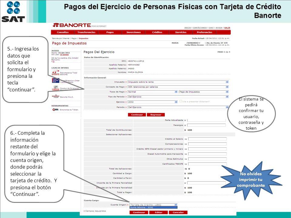 Pagos del Ejercicio de Personas Físicas con Tarjeta de Crédito Banorte Tarjeta de Crédito - 4862 5.- Ingresa los datos que solicita el formulario y pr
