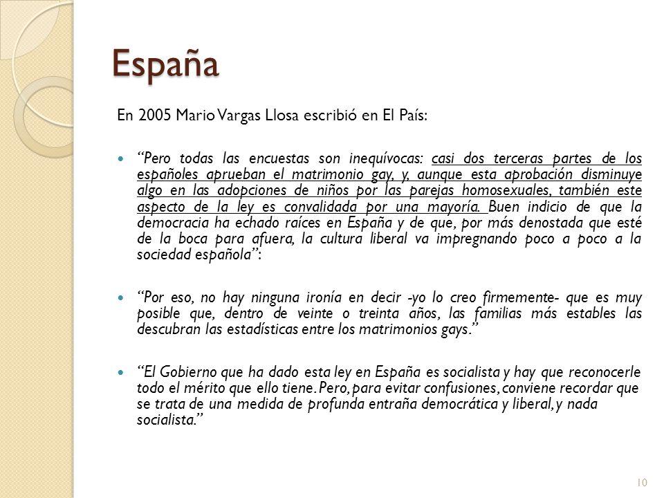 España En 2005 Mario Vargas Llosa escribió en El País: Pero todas las encuestas son inequívocas: casi dos terceras partes de los españoles aprueban el