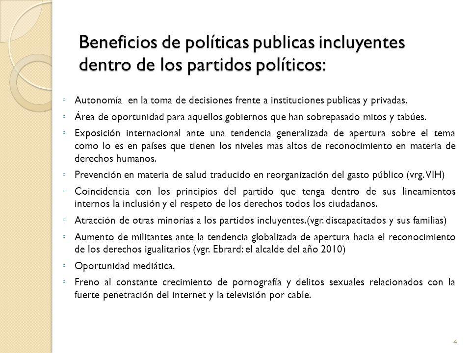 Beneficios de políticas publicas incluyentes dentro de los partidos políticos: Autonomía en la toma de decisiones frente a instituciones publicas y pr