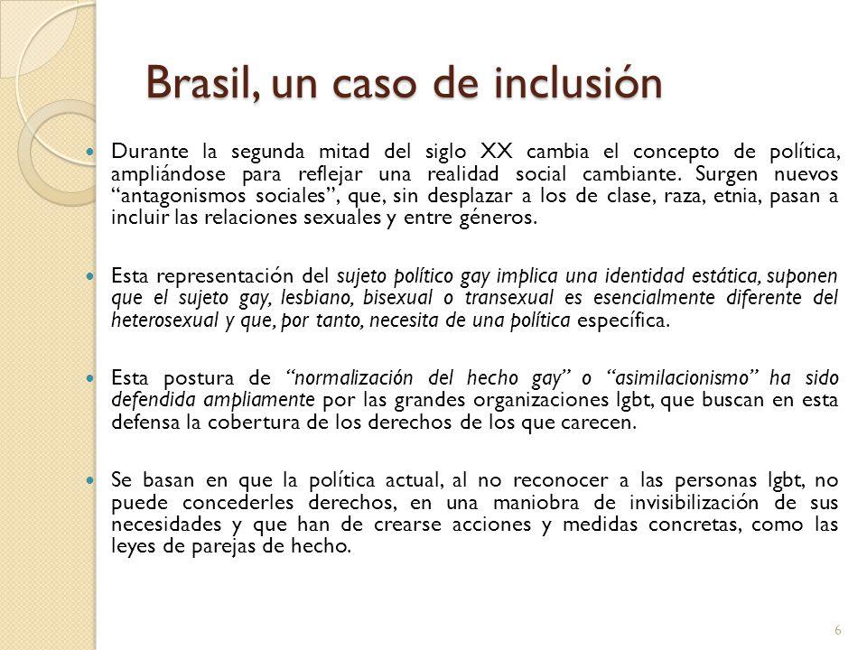 Brasil, un caso de inclusión Durante la segunda mitad del siglo XX cambia el concepto de política, ampliándose para reflejar una realidad social cambi