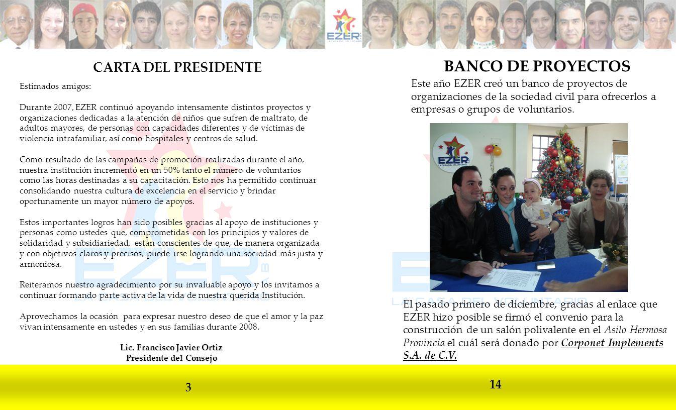 CARTA DEL PRESIDENTE 3 14 BANCO DE PROYECTOS Este año EZER creó un banco de proyectos de organizaciones de la sociedad civil para ofrecerlos a empresas o grupos de voluntarios.
