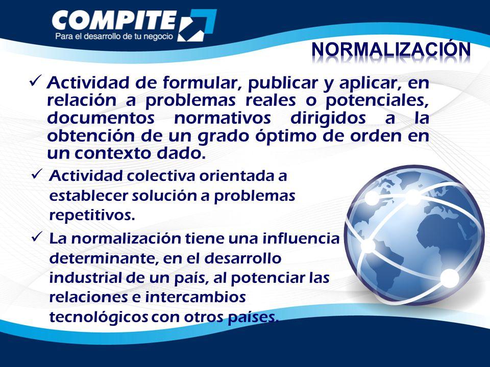 Actividad de formular, publicar y aplicar, en relación a problemas reales o potenciales, documentos normativos dirigidos a la obtención de un grado óp
