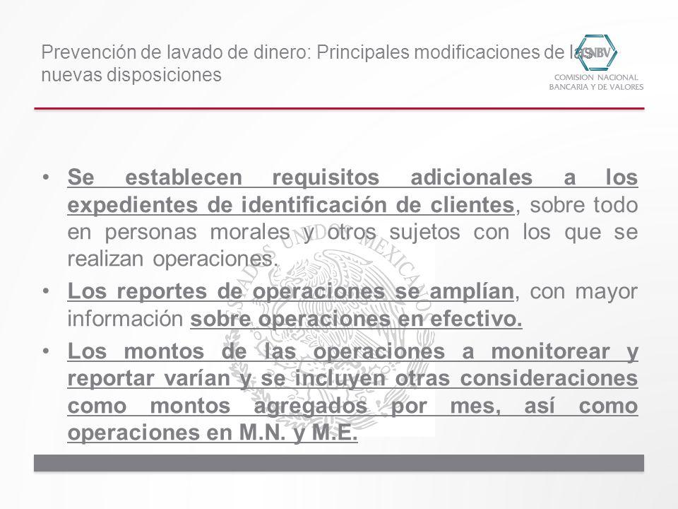 Se establecen requisitos adicionales a los expedientes de identificación de clientes, sobre todo en personas morales y otros sujetos con los que se re