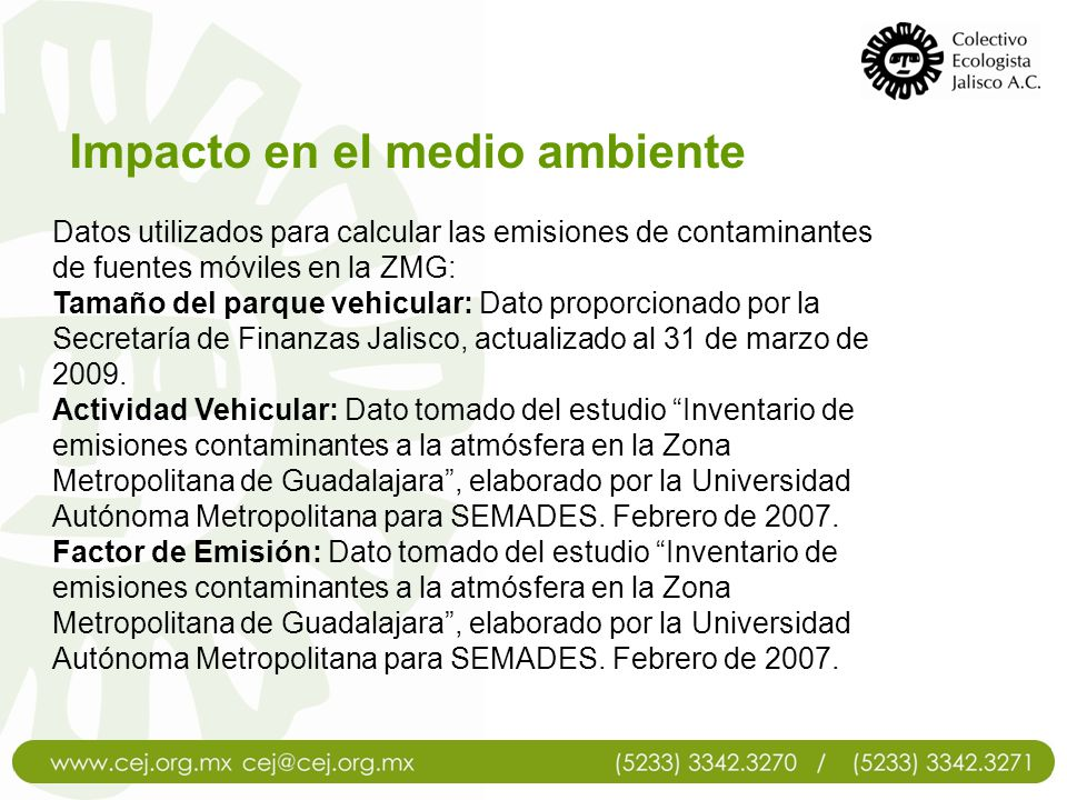 Impacto en el medio ambiente Datos utilizados para calcular las emisiones de contaminantes de fuentes móviles en la ZMG: Tamaño del parque vehicular: