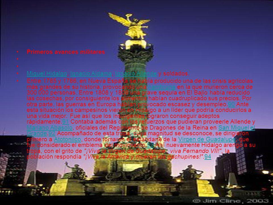 Primeros avances militares Miguel Hidalgo, Ignacio Aldama, Ignacio Allende y soldados.Miguel HidalgoIgnacio AldamaIgnacio Allende Entre 1785 y 1786, en Nueva España se había producido una de las crisis agrícolas más grandes de su historia, provocando una hambruna en la que murieron cerca de 300 000 personas.