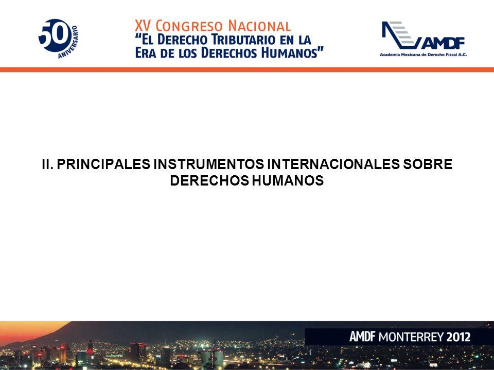 17 II. PRINCIPALES INSTRUMENTOS INTERNACIONALES SOBRE DERECHOS HUMANOS