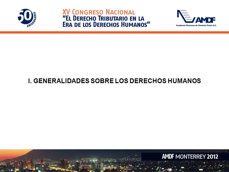 3 I. GENERALIDADES SOBRE LOS DERECHOS HUMANOS