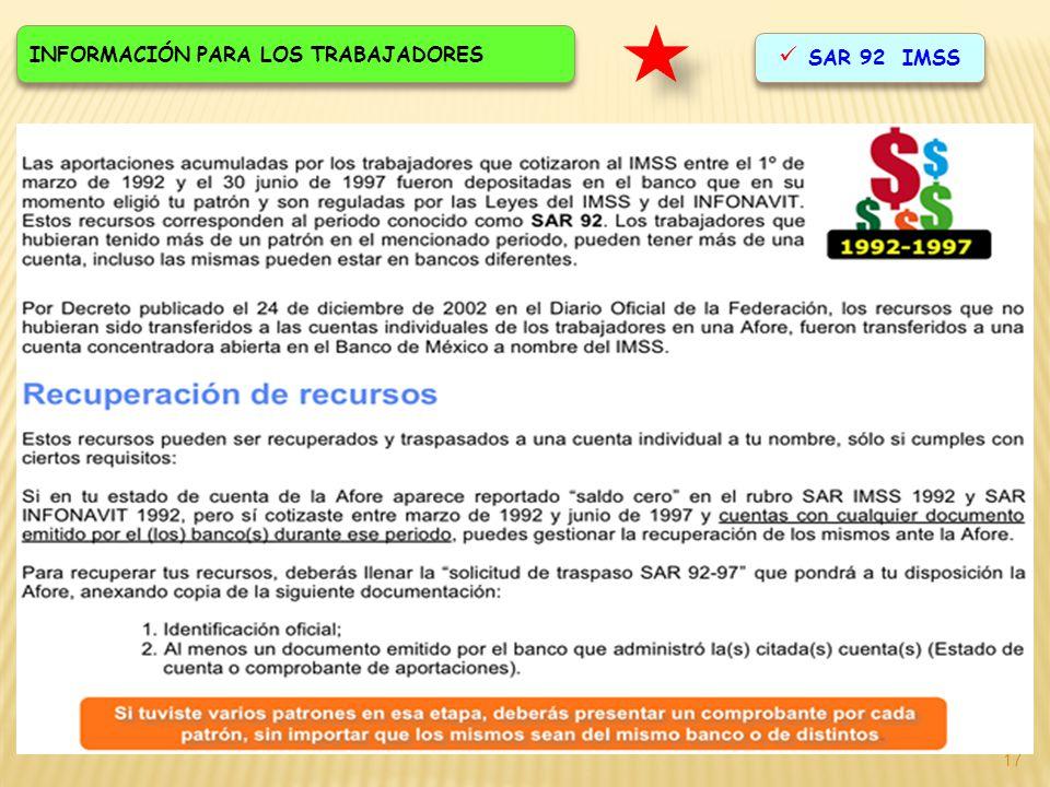 17 INFORMACIÓN PARA LOS TRABAJADORES SAR 92 IMSS