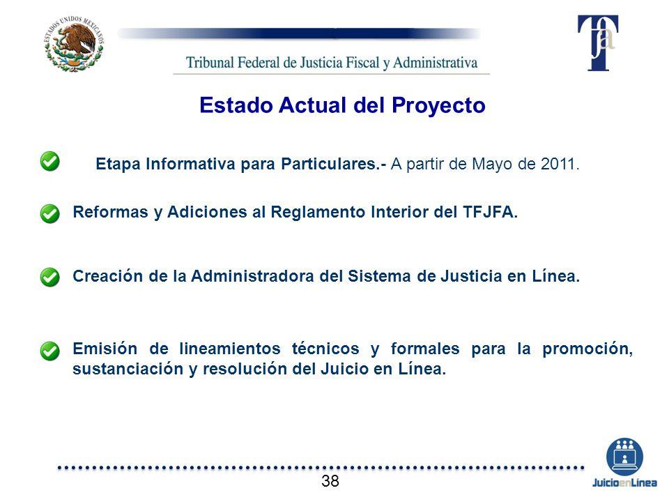 Etapa Informativa para Particulares.- A partir de Mayo de 2011. Reformas y Adiciones al Reglamento Interior del TFJFA. Creación de la Administradora d
