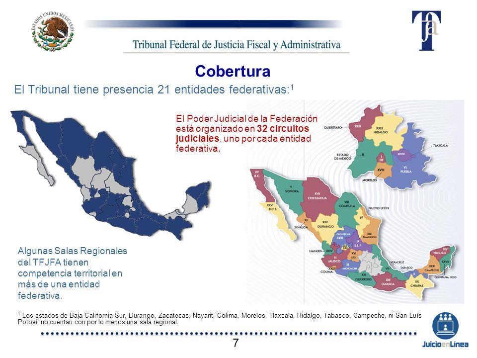 El Tribunal tiene presencia 21 entidades federativas: 1 Algunas Salas Regionales del TFJFA tienen competencia territorial en más de una entidad federa