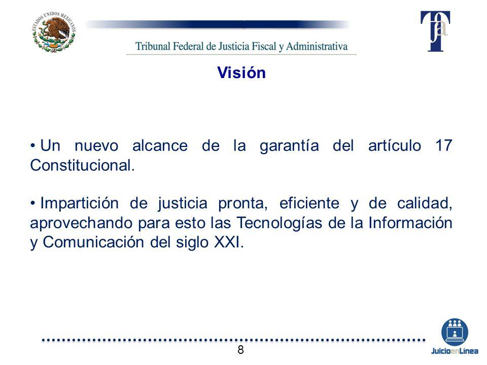 Impartición de justicia pronta, eficiente y de calidad, aprovechando para esto las Tecnologías de la Información y Comunicación del siglo XXI. Visión