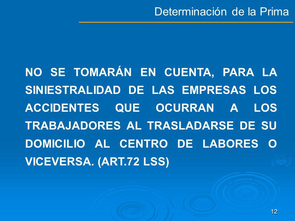 11 LA SINIESTRALIDAD SE OBTENDRÁ CON BASE EN LOS CASOS DE RIESGOS DE TRABAJO TERMINADOS DURANTE EL PERÍODO DE REVISIÓN COMPRENDIDO ENTRE EL 1o.