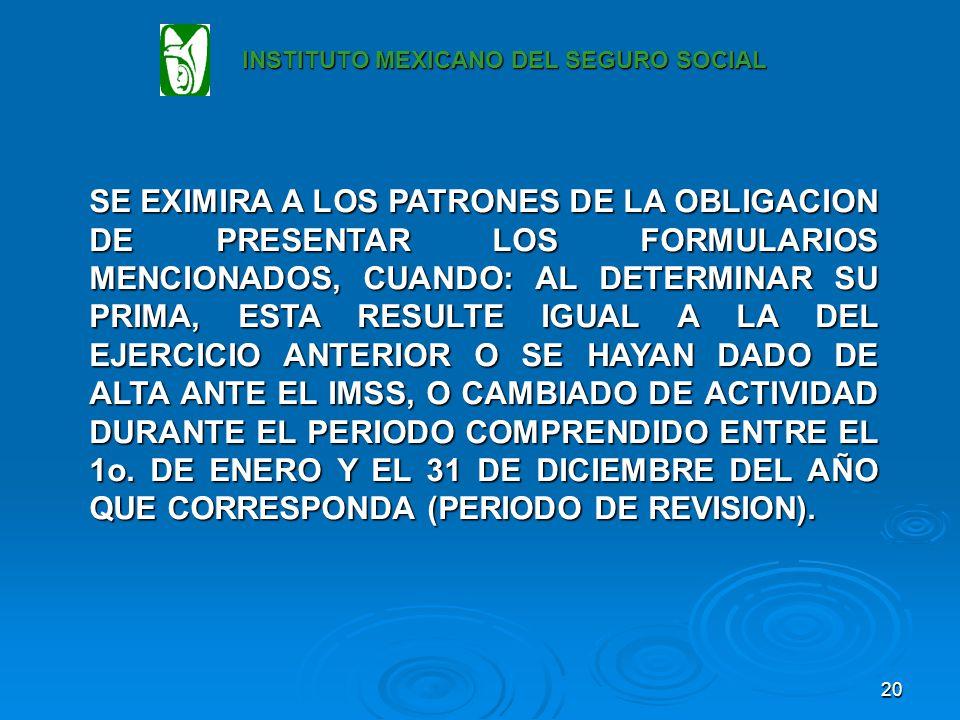 19 EN EL ÚLTIMO PÁRRAFO DEL ARTÍCULO 72 DE LA LEY DEL SEGURO SOCIAL SE ESTABLECE QUE: LAS EMPRESAS DE MENOS DE 10 TRABAJADORES, PODRÁN OPTAR POR PRESENTAR LA DECLARACIÓN ANUAL CORRESPONDIENTE O CUBRIR LA PRIMA MEDIA QUE LES CORRESPONDA CONFORME AL REGLAMENTO, DE ACUERDO AL ARTÍCULO 73* DE ESTA LEY.