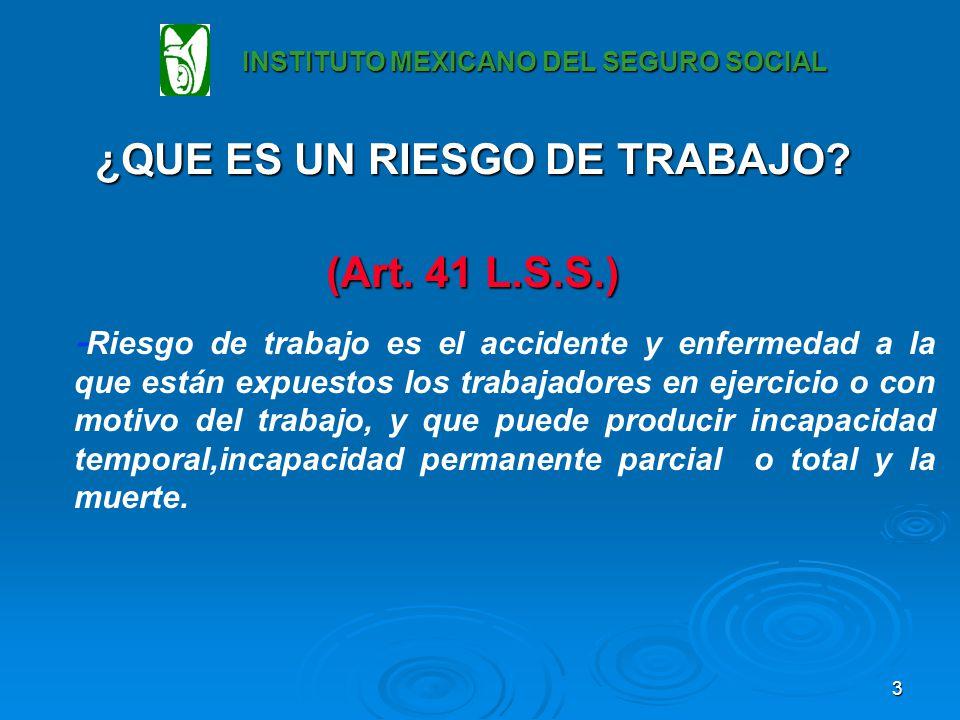 3 ¿QUE ES UN RIESGO DE TRABAJO.(Art.