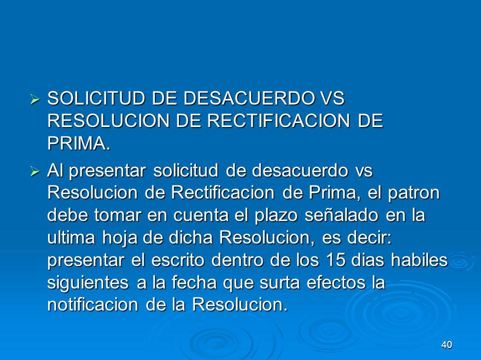 39 OPCION PRINCIPAL PARA PRESENTAR LA DETERMINACION DE PRIMA ES: POR INTERNET A TRAVES DEL SUA.