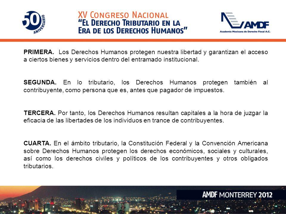 35 PRIMERA. Los Derechos Humanos protegen nuestra libertad y garantizan el acceso a ciertos bienes y servicios dentro del entramado institucional. SEG