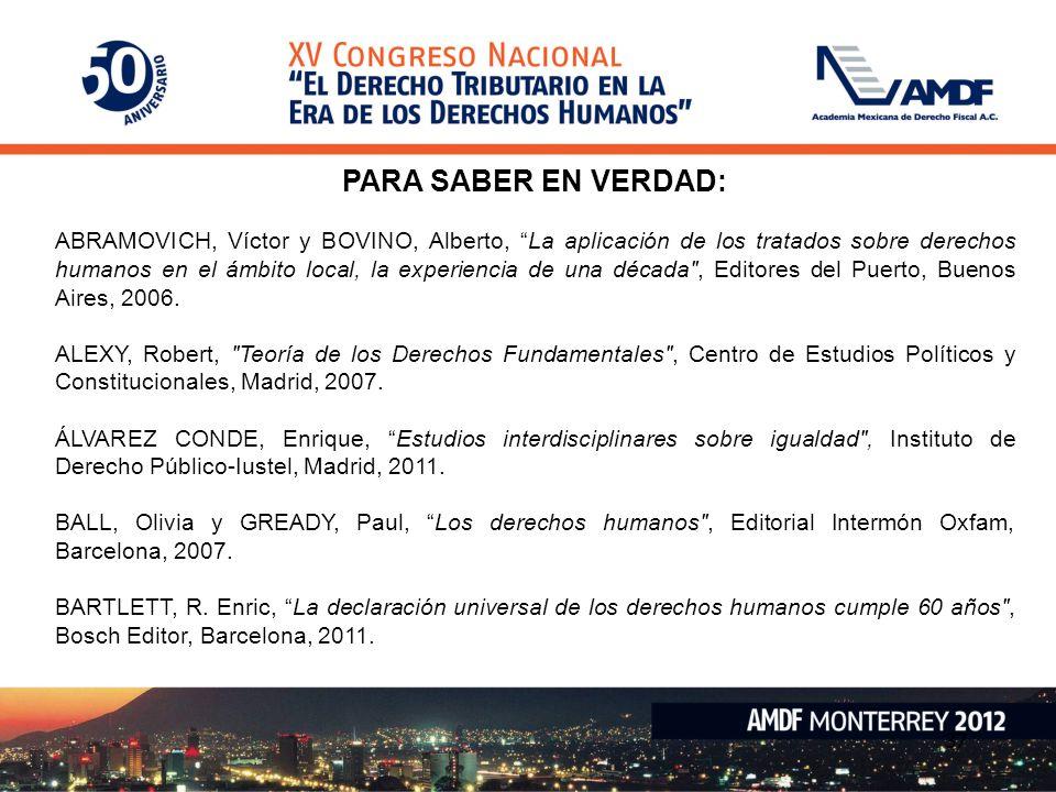37 PARA SABER EN VERDAD: ABRAMOVICH, Víctor y BOVINO, Alberto, La aplicación de los tratados sobre derechos humanos en el ámbito local, la experiencia