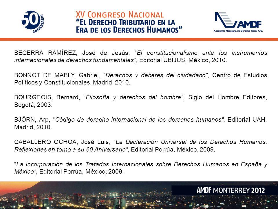 38 BECERRA RAMÍREZ, José de Jesús, El constitucionalismo ante los instrumentos internacionales de derechos fundamentales