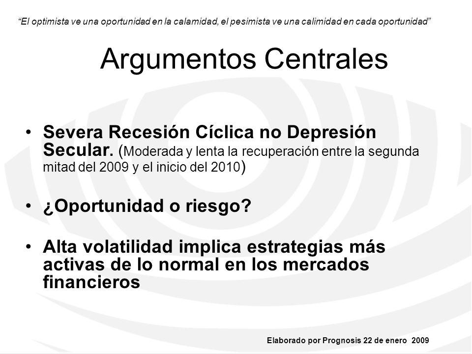 Elaborado por Prognosis 22 de enero 2009 1.ESCENARIO CENTRAL