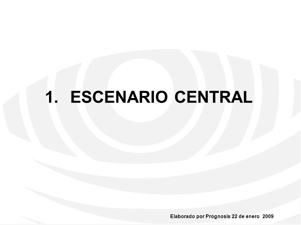 Elaborado por Prognosis 22 de enero 2009 ESCENARIO CENTRAL: RECESION SEGUIDA DE LENTA RECUPERACION.