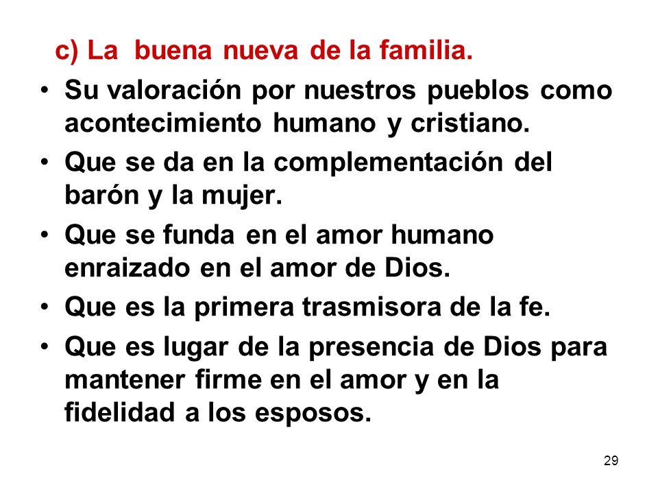 29 c) La buena nueva de la familia. Su valoración por nuestros pueblos como acontecimiento humano y cristiano. Que se da en la complementación del bar