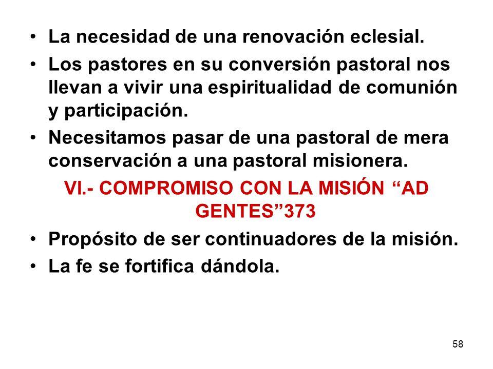 58 La necesidad de una renovación eclesial. Los pastores en su conversión pastoral nos llevan a vivir una espiritualidad de comunión y participación.