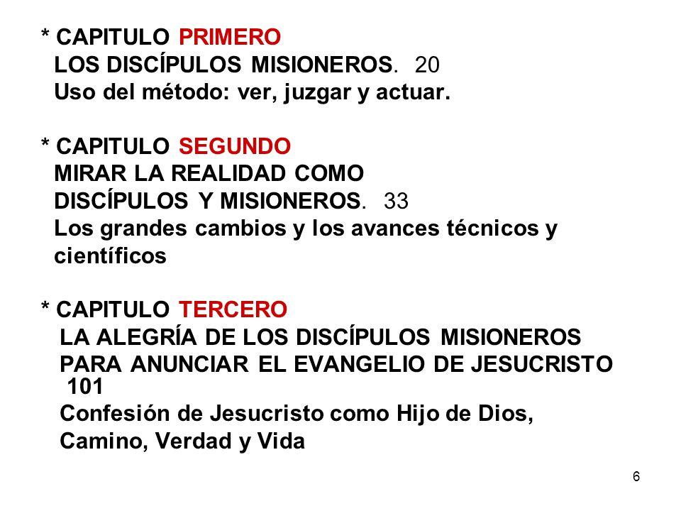 27 CAPITULO TERCERO LA ALEGRÍA DE LOS DISCÍPULOS MISIONEROS PARA ANUNCIAR EL EVANGELIO DE JESUCRISTO 101 A).- La alegría de estar con Jesús.