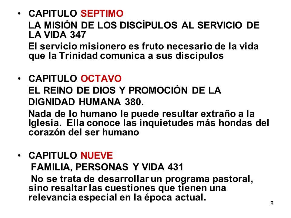 8 CAPITULO SEPTIMO LA MISIÓN DE LOS DISCÍPULOS AL SERVICIO DE LA VIDA 347 El servicio misionero es fruto necesario de la vida que la Trinidad comunica