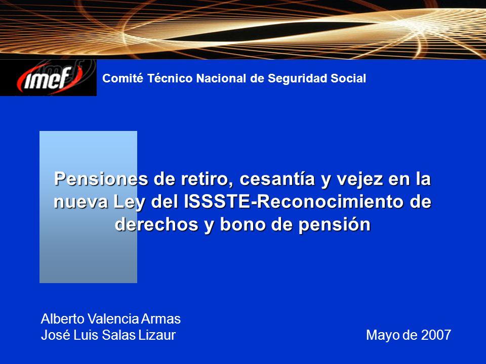 Pensiones de retiro, cesantía y vejez en la nueva Ley del ISSSTE-Reconocimiento de derechos y bono de pensión Alberto Valencia Armas José Luis SalasLi