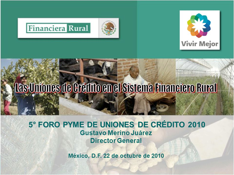 22 Misión y Visión Gobierno Mexicano Transformación Estructural del Crédito Rural Creación de un Sistema Financiero Rural Financiera Rural Impulsar cualquier actividad productiva del medio rural, a través del crédito.